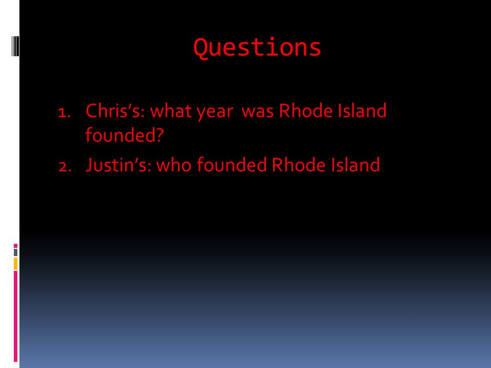 Interesting Facts  Smallest colony  Named after the original Dutch named Red-Island