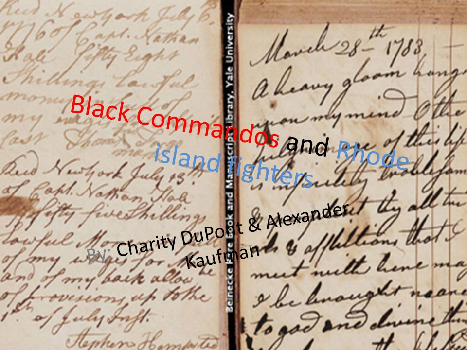 Black Commandos and Rhode island fighters By: Charity DuPont & Alexander Kaufman