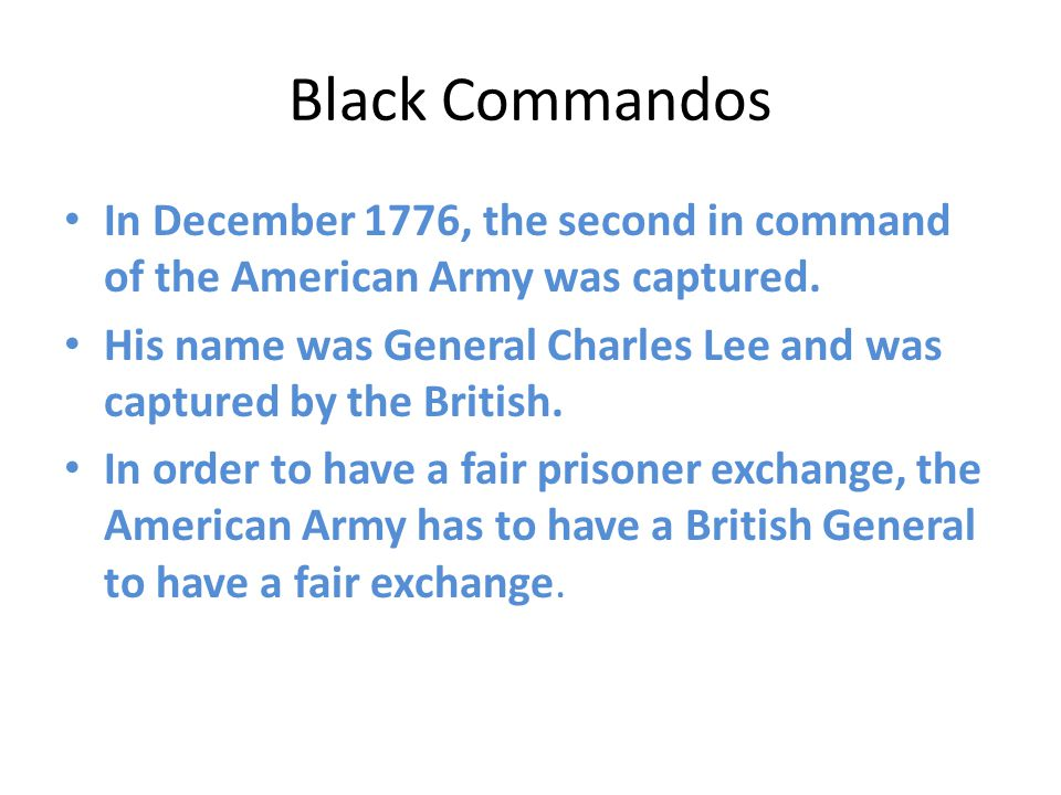 In December 1776, the second in command of the American Army was captured.