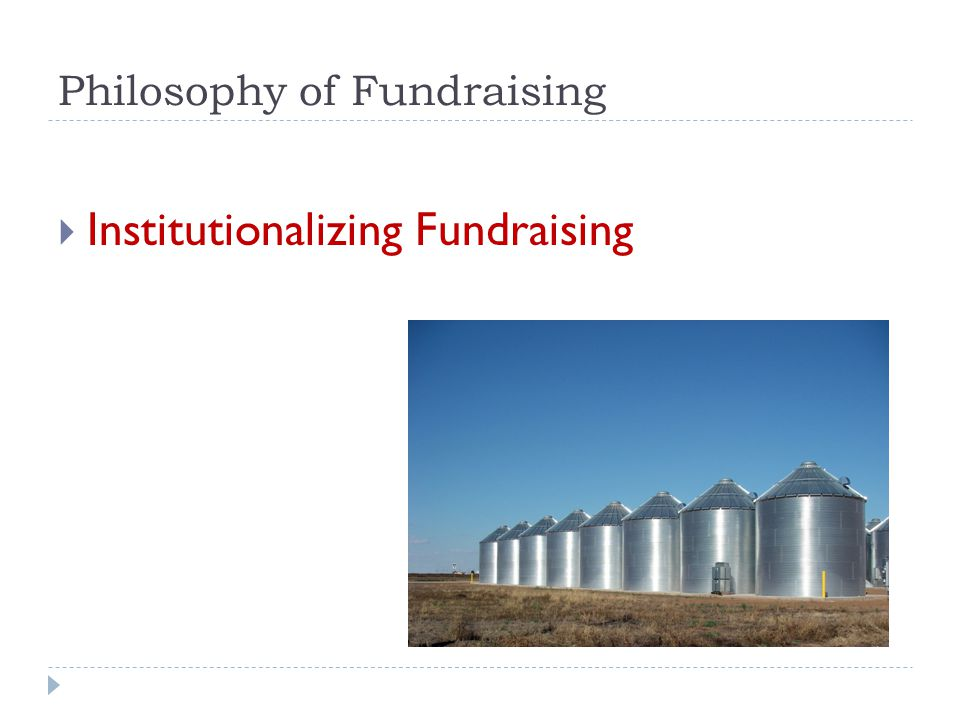 Philosophy of Fundraising  Institutionalizing Fundraising