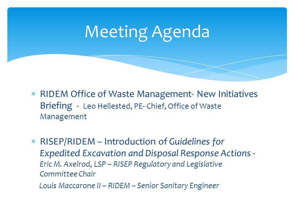  RIDEM Office of Waste Management- New Initiatives Briefing - Leo Hellested, PE- Chief, Office of Waste Management  RISEP/RIDEM – Introduction of Gu