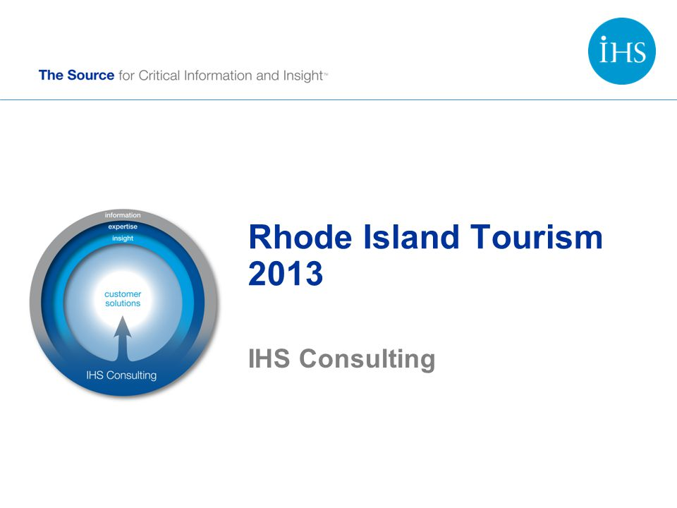 Rhode Island Tourism 2013 IHS Consulting
