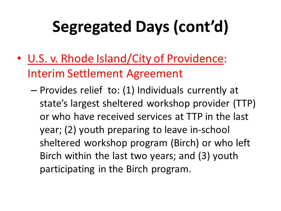 Segregated Days (cont'd) U.S. v.
