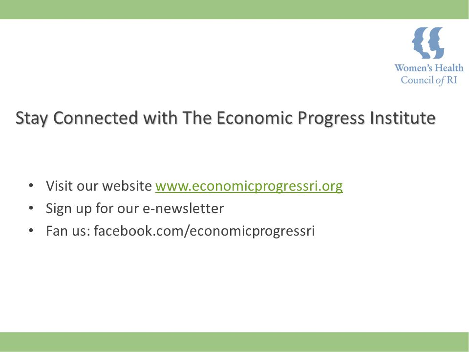 Stay Connected with The Economic Progress Institute Visit our website www.economicprogressri.orgwww.economicprogressri.org Sign up for our e-newsletter Fan us: facebook.com/economicprogressri
