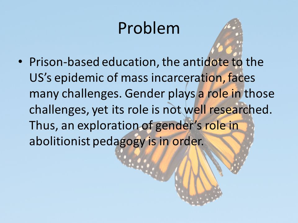 Problem Prison-based education, the antidote to the US's epidemic of mass incarceration, faces many challenges.