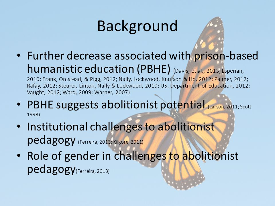 Background Further decrease associated with prison-based humanistic education (PBHE) (Davis, et al., 2013; Esperian, 2010; Frank, Omstead, & Pigg, 2012; Nally, Lockwood, Knutson & Ho, 2012; Palmer, 2012; Rafay, 2012; Steurer, Linton, Nally & Lockwood, 2010; US.