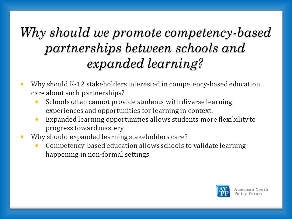 Why should we promote competency-based partnerships between schools and expanded learning.