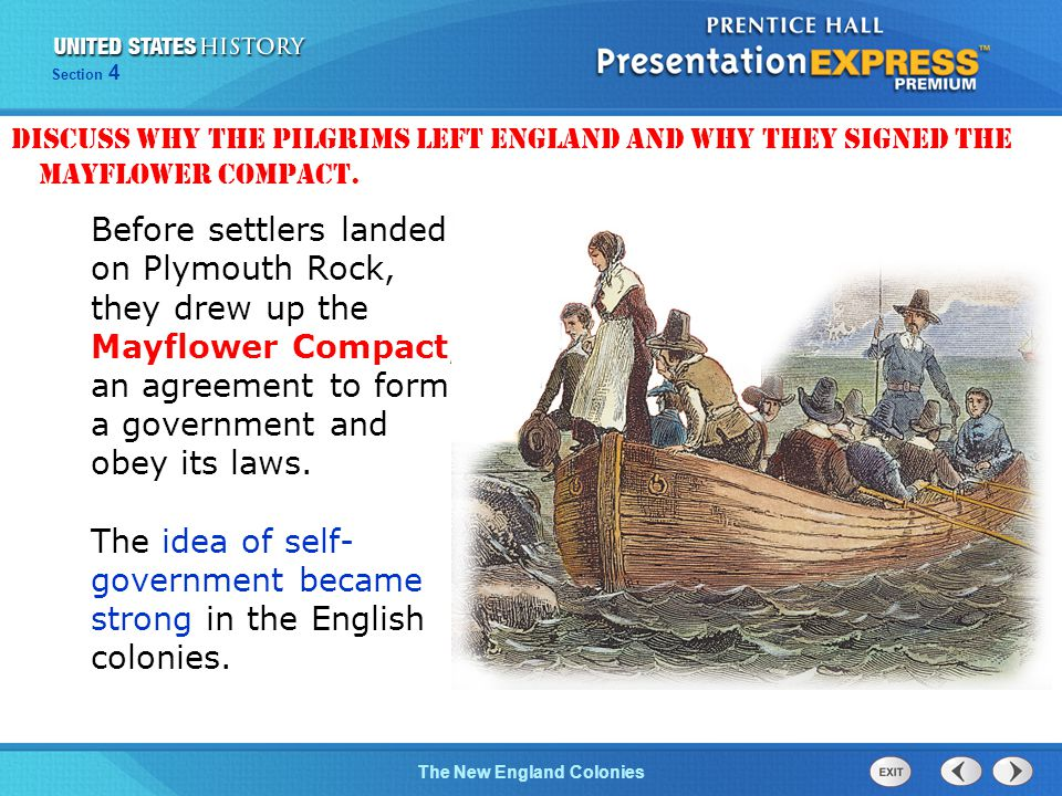 The Cold War BeginsThe New England Colonies Section 4 Before settlers landed on Plymouth Rock, they drew up the Mayflower Compact, an agreement to form a government and obey its laws.