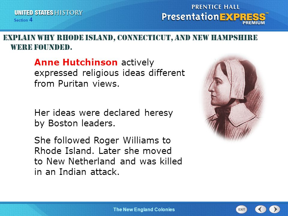 The Cold War BeginsThe New England Colonies Section 4 Anne Hutchinson actively expressed religious ideas different from Puritan views.