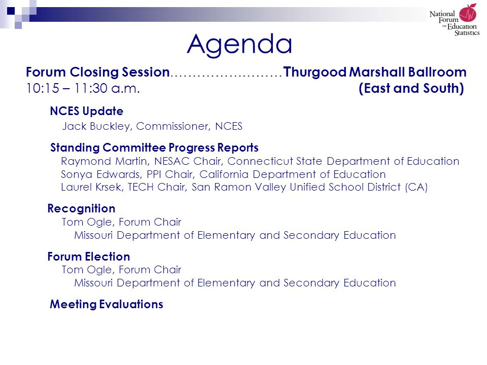 Agenda Forum Closing Session.……………………T hurgood Marshall Ballroom 10:15 – 11:30 a.m.
