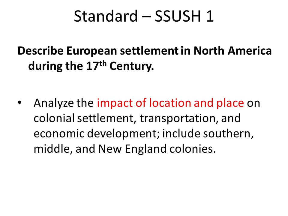 Standard – SSUSH 1 Describe European settlement in North America during the 17 th Century.