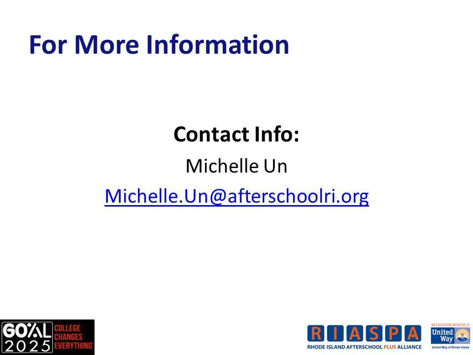 For More Information Contact Info: Michelle Un Michelle.Un@afterschoolri.org