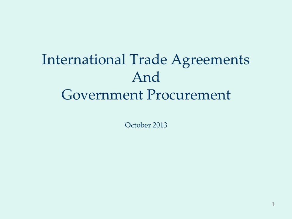 1 International Trade Agreements And Government Procurement October 2013