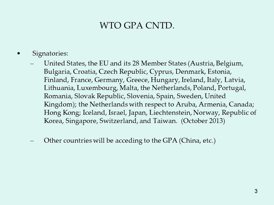 3 WTO GPA CNTD. Signatories: –United States, the EU and its 28 Member States (Austria, Belgium, Bulgaria, Croatia, Czech Republic, Cyprus, Denmark, Es