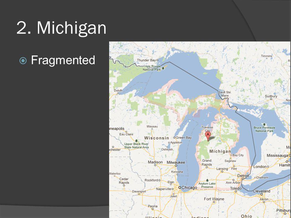2. Michigan  Fragmented