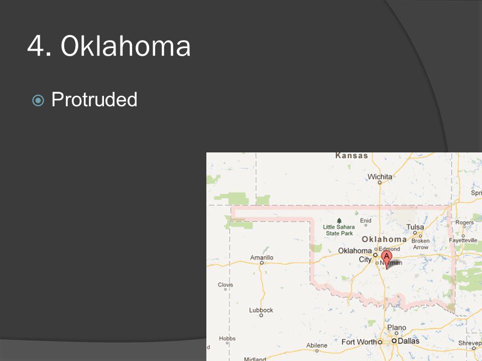 4. Oklahoma  Protruded