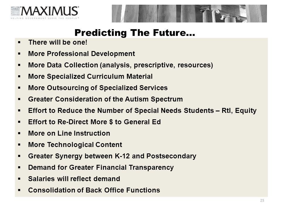 25 Predicting The Future…  There will be one!  More Professional Development  More Data Collection (analysis, prescriptive, resources)  More Speci