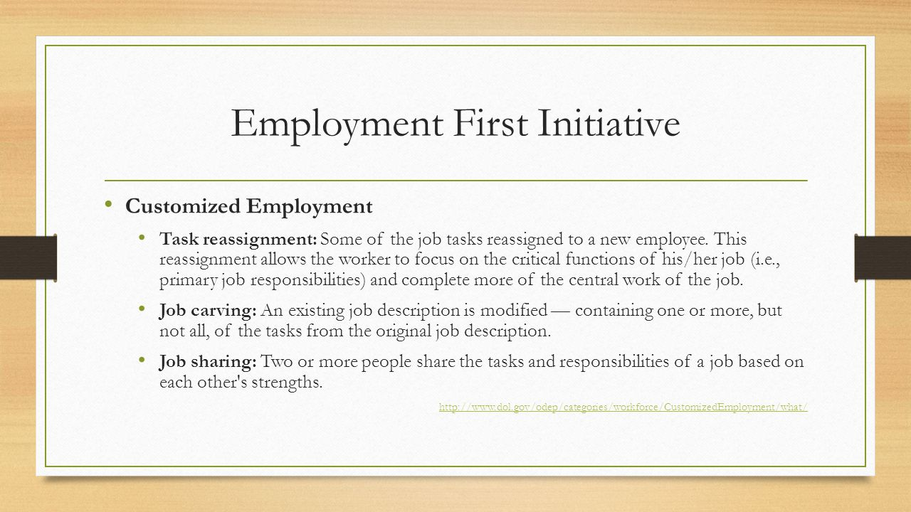 Employment First Initiative Customized Employment Task reassignment: Some of the job tasks reassigned to a new employee.