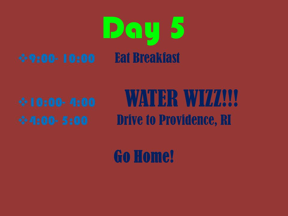 Day 4 Information  At the Newport Aquarium we can pet sharks and lots more.  We will be eating lunch at Nikolas Pizza  In Westerly, RI we will be s