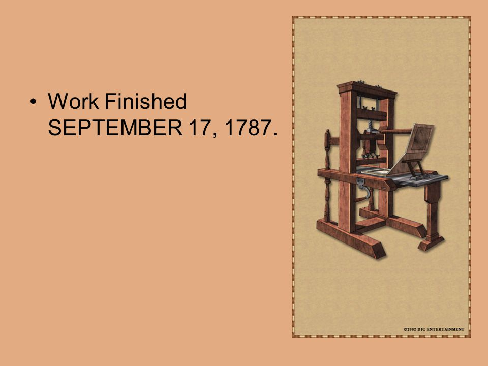 Work Finished SEPTEMBER 17, 1787.