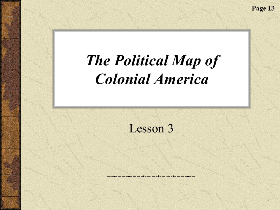 The Political Map of Colonial America Lesson 3 Page 13
