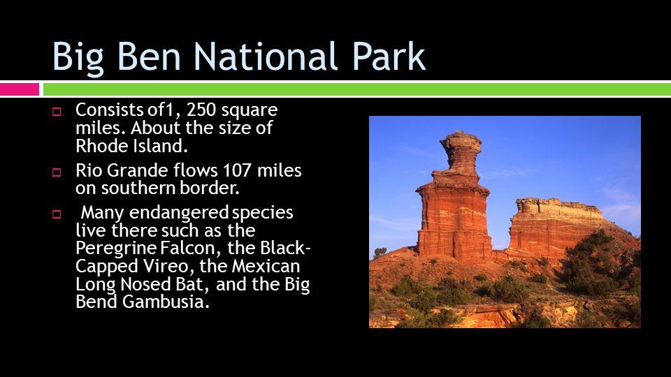 Big Ben National Park  Consists of1, 250 square miles.