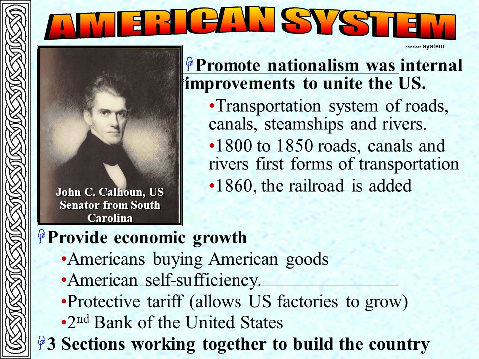 HPromote nationalism was internal improvements to unite the US.