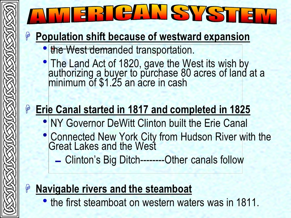H Population shift because of westward expansion  the West demanded transportation.