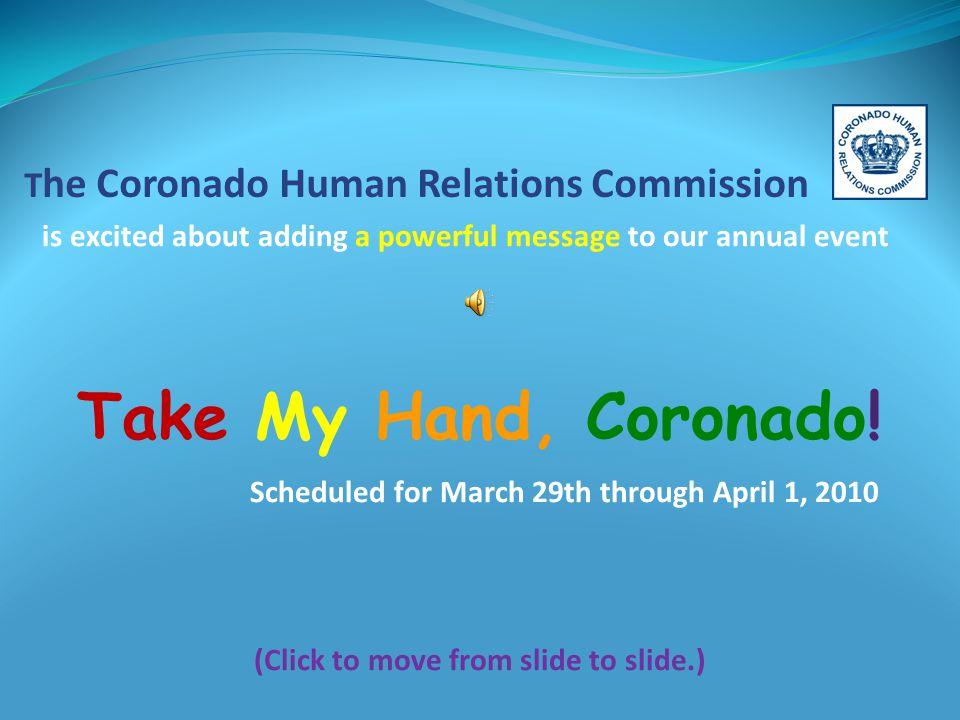 T he Coronado Human Relations Commission Take My Hand, Coronado.