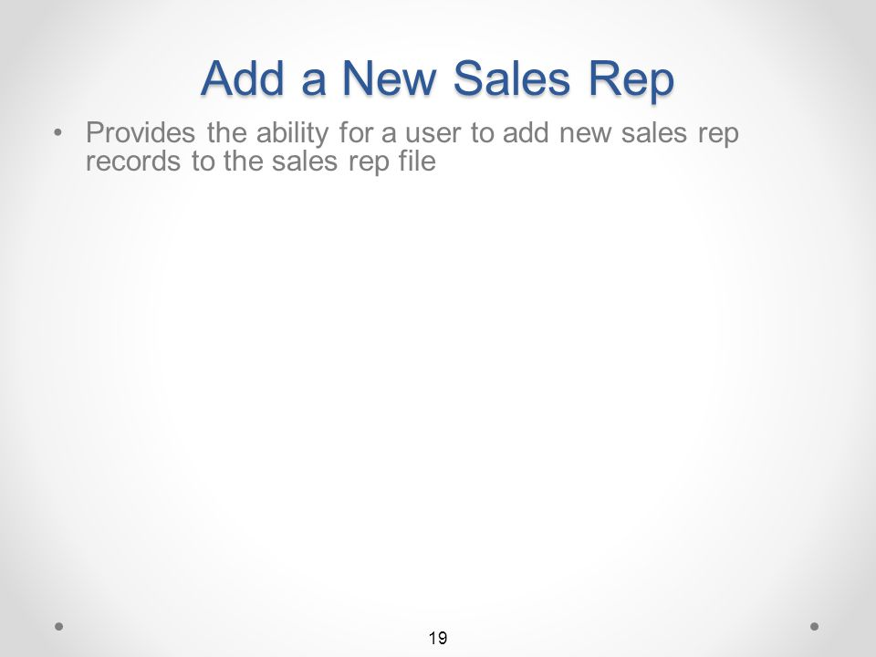 Browse a Sales Rep The Sales Rep Detail screen is then displayed in Browse mode All fields for the selected sales rep record may then be viewed 18 Return to Sales Rep UFM Summary