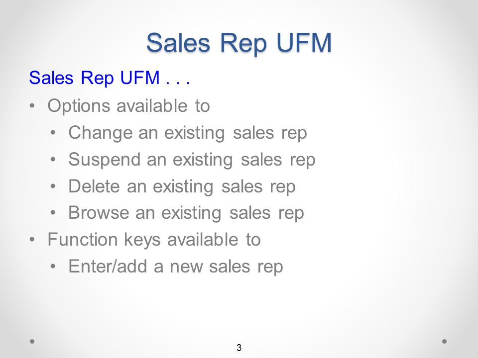 Sales Rep UFM The User Friendly Maintenance facility for maintaining the DMAS Sales Rep file (included only in I/O DMASPlus.