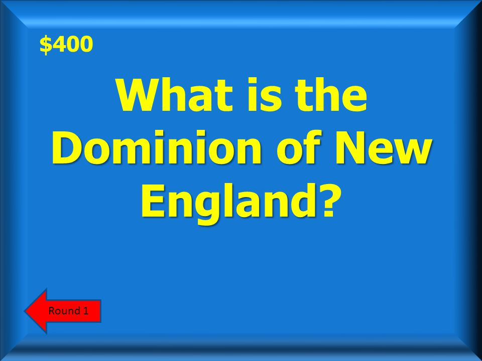 "$400 This organization led by Andros was overthrown by New Englanders in 1689, an event known as the ""First American Revolution."" ScoreboardAnswer"