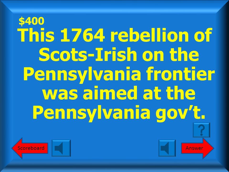$300 Leisler's Rebellion What is Leisler's Rebellion? Round 1