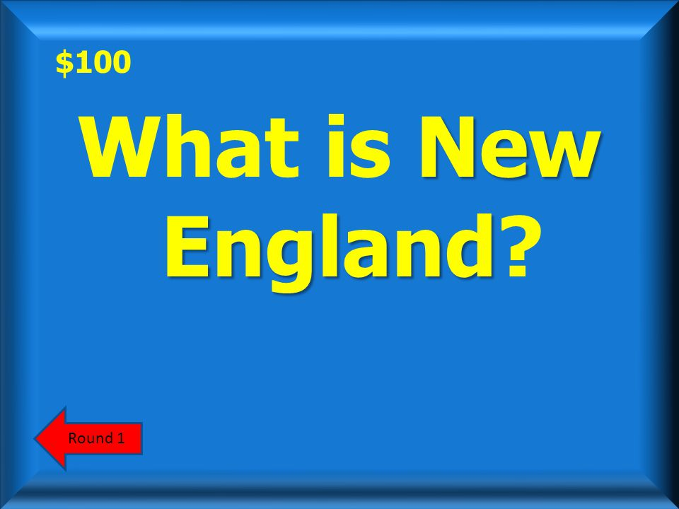 $100 Rhode Island is located in this colonial region. AnswerScoreboard