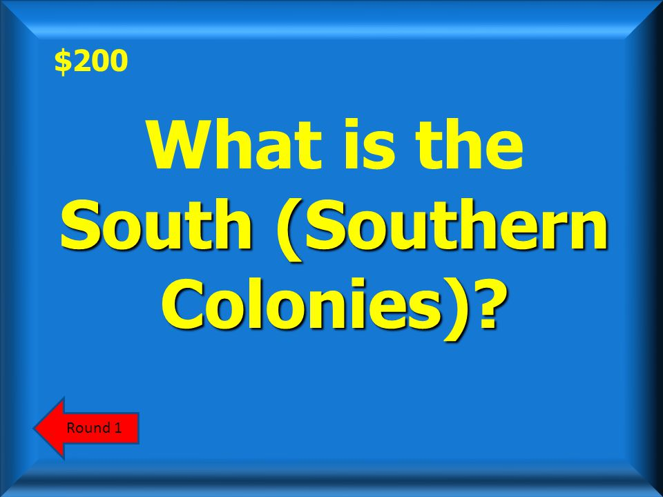 $200 Virginia is located in this colonial region. ScoreboardAnswer