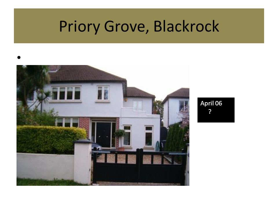 Priory Grove, Blackrock April 06