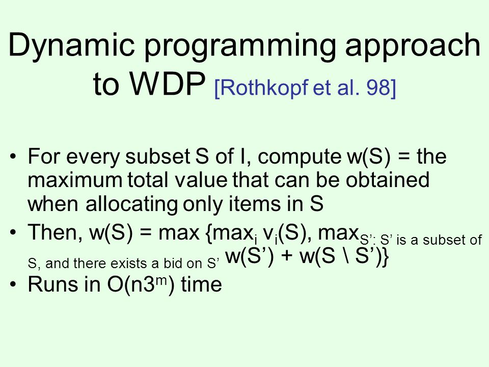 Dynamic programming approach to WDP [Rothkopf et al.