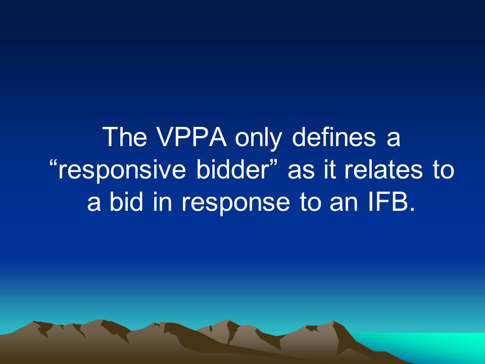 The VPPA only defines a responsive bidder as it relates to a bid in response to an IFB.