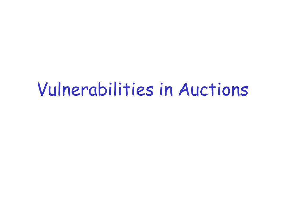 Vulnerabilities in Auctions