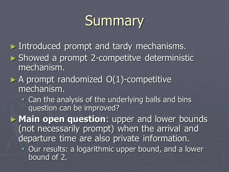 Summary ► Introduced prompt and tardy mechanisms.