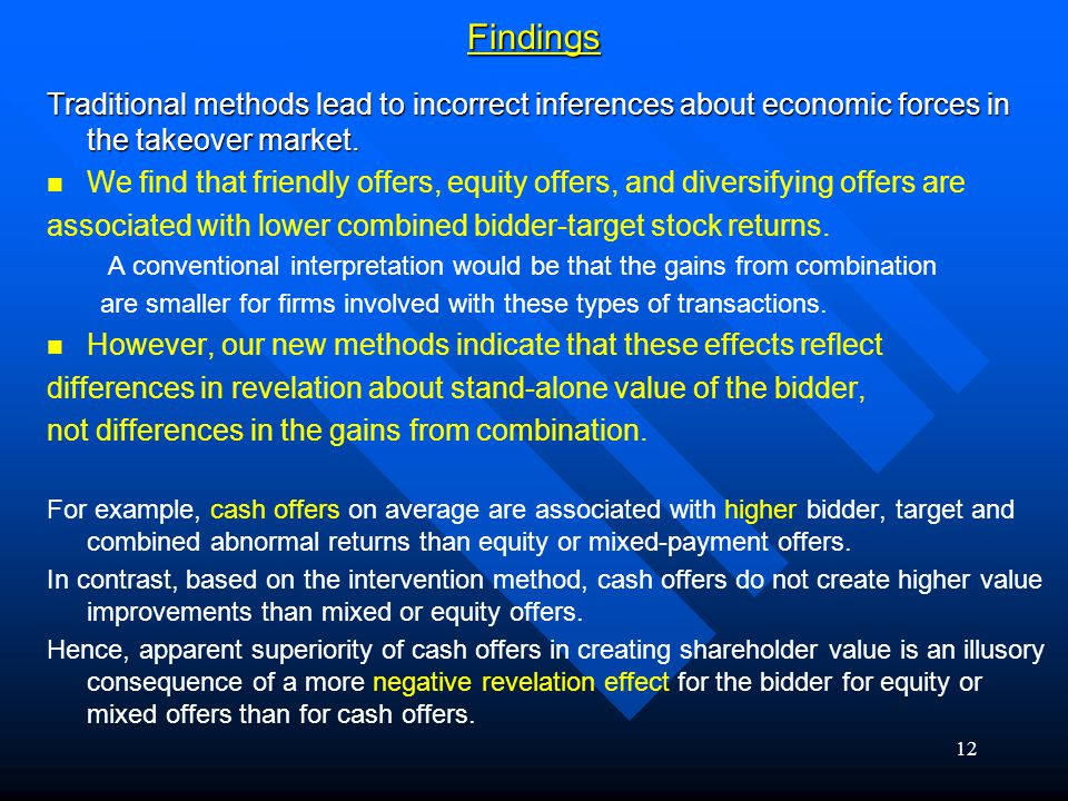 12Findings Traditional methods lead to incorrect inferences about economic forces in the takeover market.