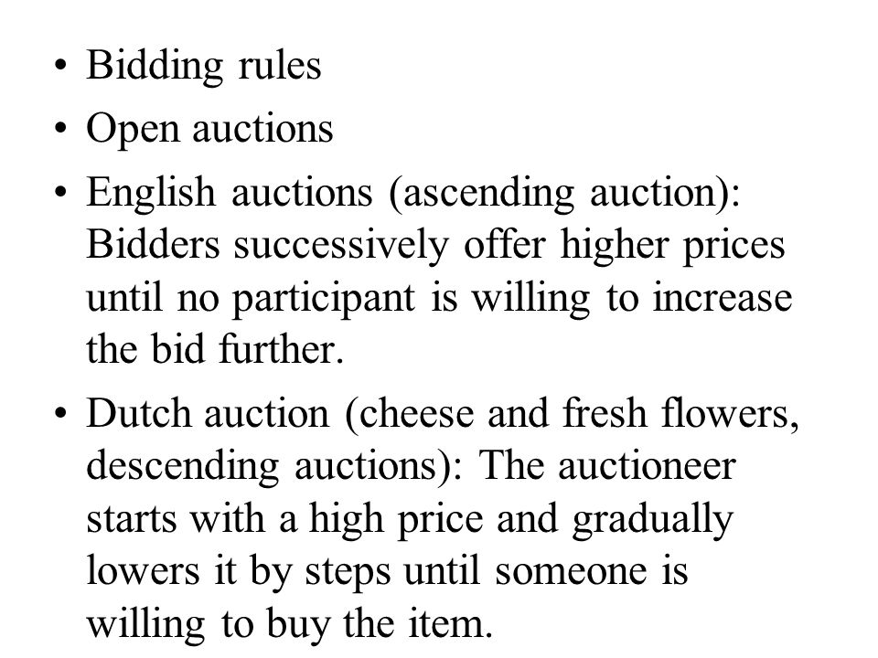 Sealed-bid auction First price (construction work) Second price (philatelist auction or Vickery auction)