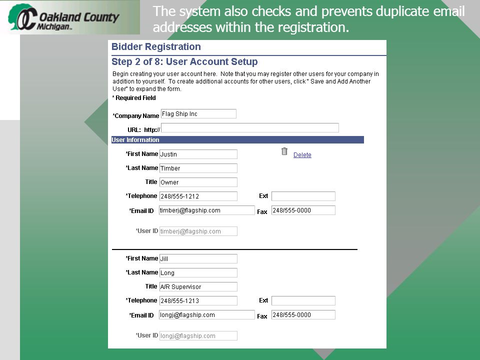 The system also checks and prevents duplicate email addresses within the registration.