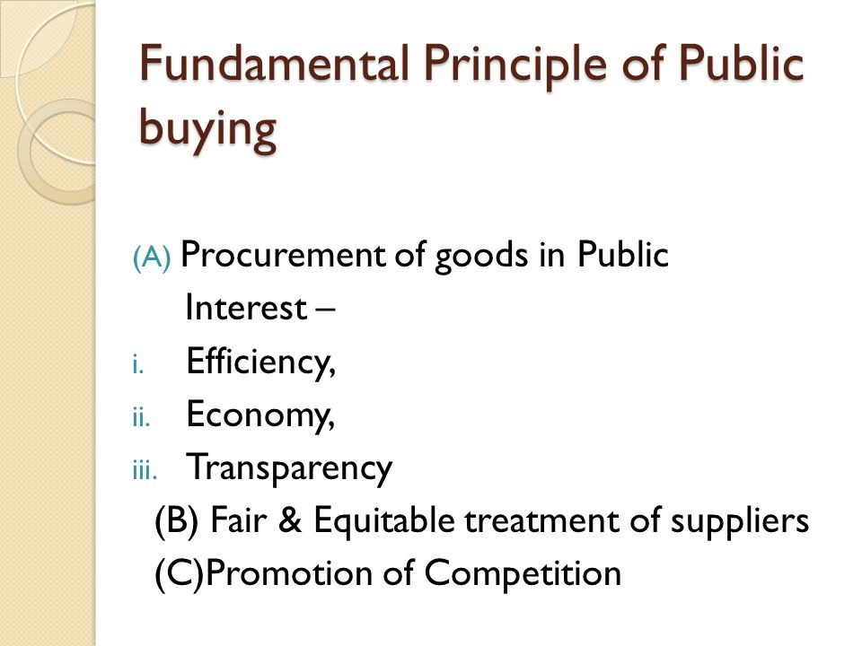 PUBLIC PROCUREMENT : YARDSTICKS Specifications in terms of quality Need based procurement (avoid excess) Fair, Reasonable & Transparent procedure Procurement Vs Requirement Reasonableness of Rate Each stage of procurement should be recorded