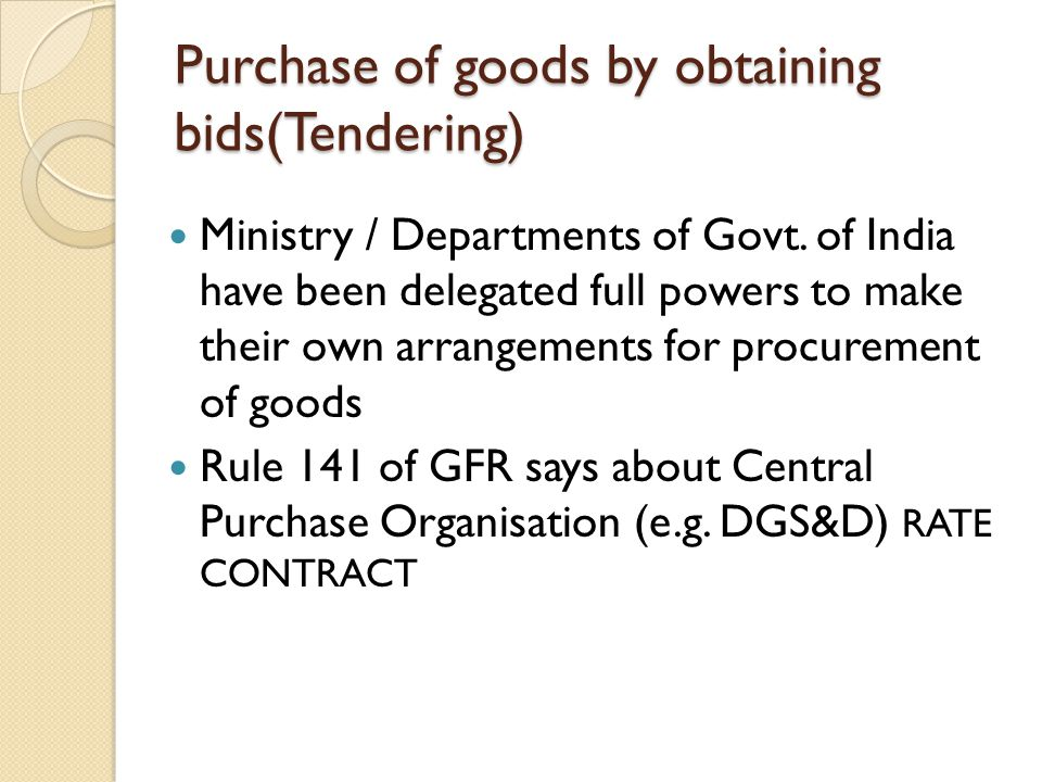 Types of Tender In broader terms there are three types of tender : - A.