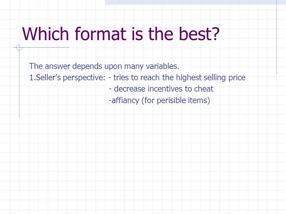 Which format is the best. The answer depends upon many variables.