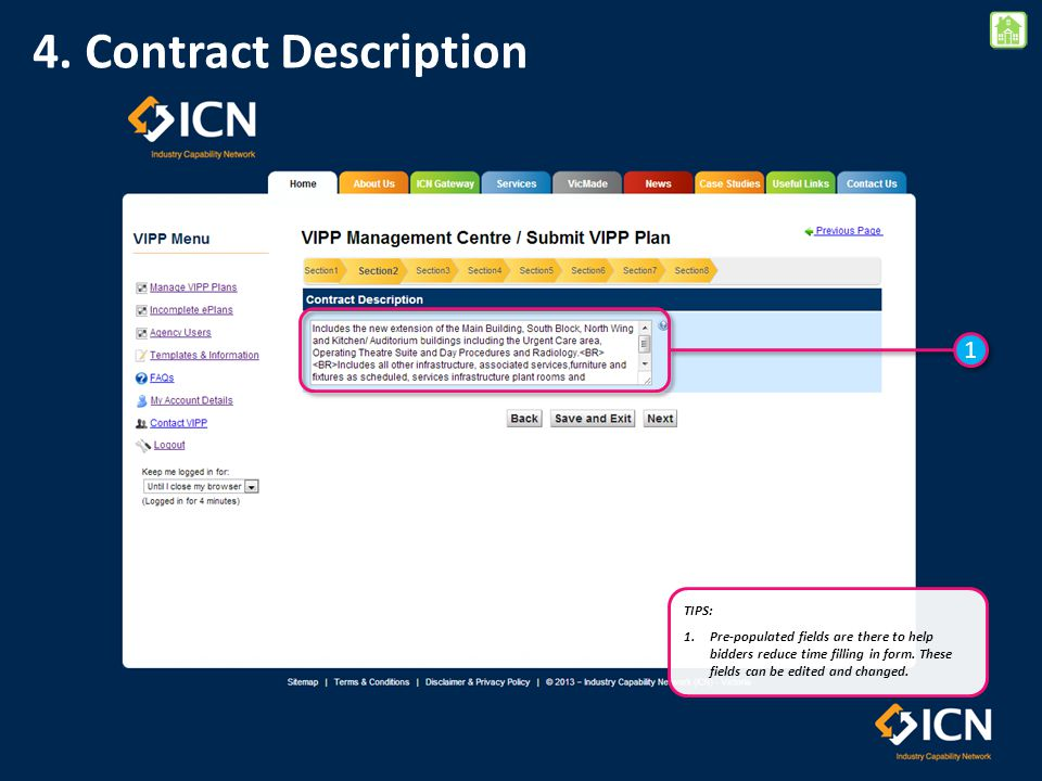 TIPS: 1.Pre-populated fields are there to help bidders reduce time filling in form. These fields can be edited and changed. 1 1 4. Contract Descriptio