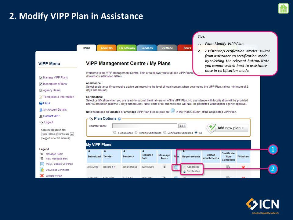 2. Modify VIPP Plan in Assistance 2 2 Tips: 1.Plan: Modify VIPP Plan.