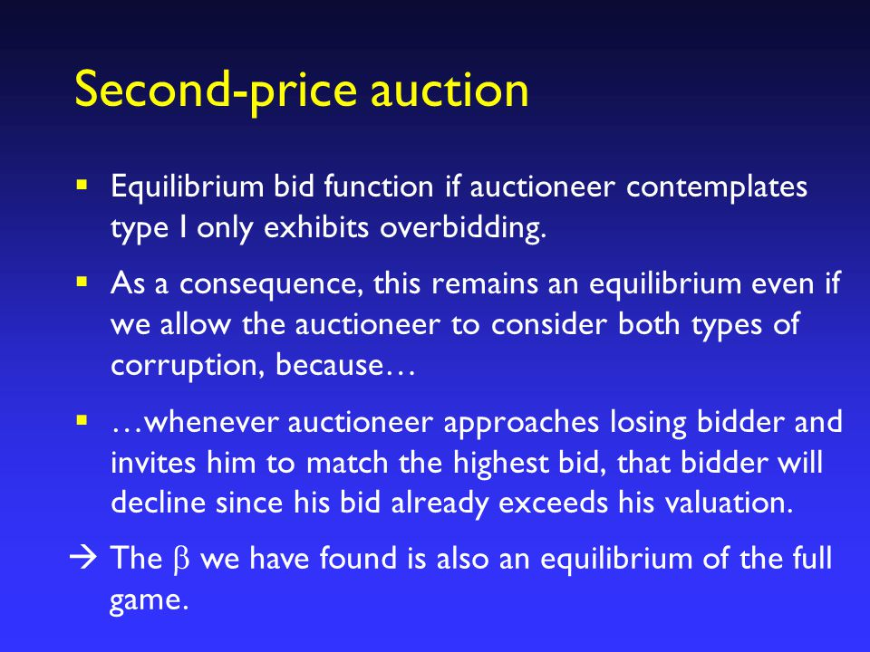 Second-price auction  Equilibrium bid function if auctioneer contemplates type I only exhibits overbidding.