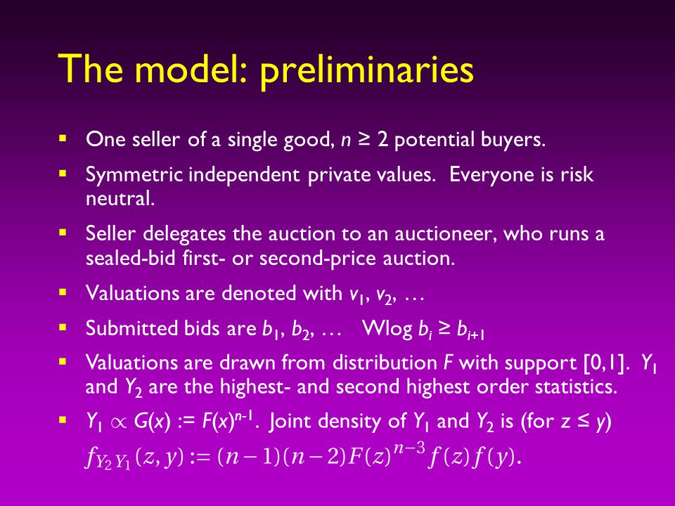 The model: preliminaries  One seller of a single good, n ≥ 2 potential buyers.